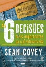 6 DECISOES MAIS IMPORTANTES QUE VOCE VAI TOMAR, AS