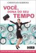 Voce, Dona Do Seu Tempo 1a.ed.   - 2007
