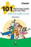101 Ideias Para Curtir Com Seu Filho (antes De Ele 1a.ed.   - 2007