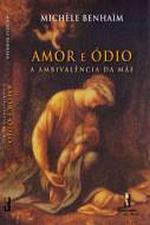 AMOR E ODIO - A AMBIVALENCIA DA MAE I