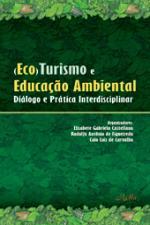 (ECO) TURISMO E EDUCACAO AMBIENTAL - DIALOGO E PRA