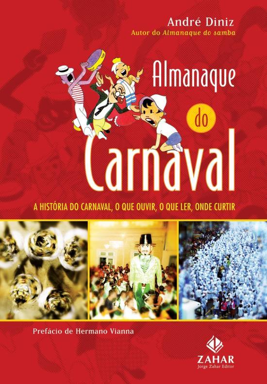 ALMANAQUE DO CARNAVAL - A HISTORIA DO CARNAVAL, O