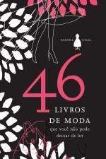 46 LIVROS DE MODA QUE VOCE NAO PODE DEIXAR DE LER
