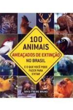 100 ANIMAIS AMEACADOS DE EXTINCAO NO BRASIL