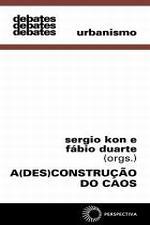 (DES)CONSTRUCAO DO CAOS, A - PROPOSTAS URBANAS PAR