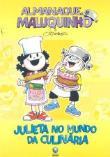 Almanaque Maluquinho - Julieta No Mundo Da Culinar 2a.ed.   - 2011