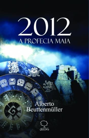 2012 - A PROFECIA MAIA