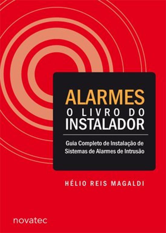 ALARMES - O LIVRO DO INSTALADOR - GUIA COMPLETO DE