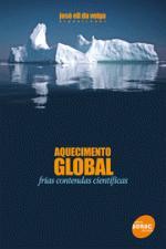 AQUECIMENTO GLOBAL - FRIAS CONTENDAS CIENTIFICAS