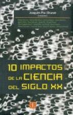 10 IMPACTOS DE LA CIENCIA DEL SIGLO XX