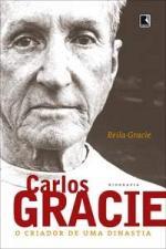 CARLOS GRACIE - O CRIADOR DE UMA DINASTIA