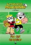 Almanaque Maluquinho - Pra Que Dinheiro? 2a.ed.   - 2010