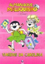 Almanaque Maluquinho - Viagens Da Carolina 2a.ed.   - 2011