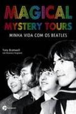 Magical Mystery - Minha Vida Com Os Beatles 1a.ed.   - 2008