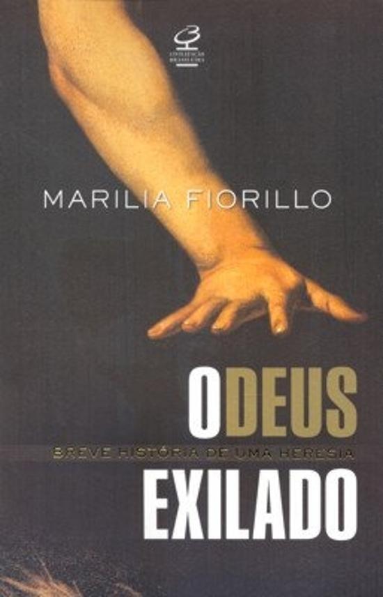 DEUS EXILADO, O - BREVE HISTORIA DE UMA HERESIA