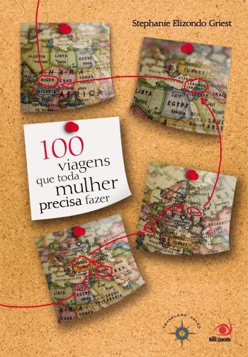 100 VIAGENS QUE TODA MULHER PRECISA FAZER