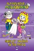 Almanaque Maluquinho - Shirley Valeria Ta Na Moda 1a.ed.   - 2008