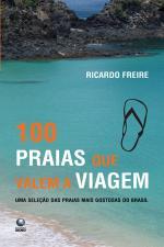 100 PRAIAS QUE VALEM A VIAGEM - UMA SELECAO DAS PR