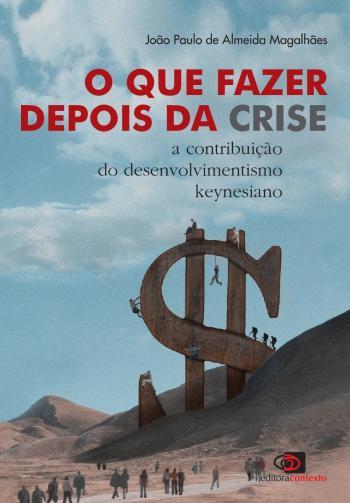 Que Fazer Depois Da Crise, O - A Contribuicao Do D 1a.ed.   - 2009