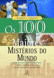100 Maiores Misterios Do Mundo, Os 4a.ed.