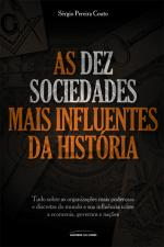 10 SOCIEDADES MAIS INFLUENTES DA HISTORIA, AS
