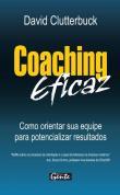 Coaching Eficaz - Como Orientar Sua Equipe Para Po 1a.ed.   - 2009