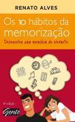 10 Habitos Da Memorizacao, Os - Desenvolva Uma Mem 1a.ed.   - 2011