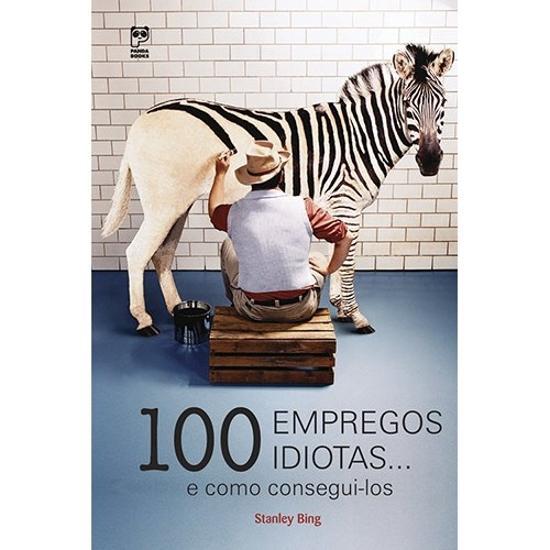 100 EMPREGOS IDIOTAS... E COMO CONSEGUI-LOS