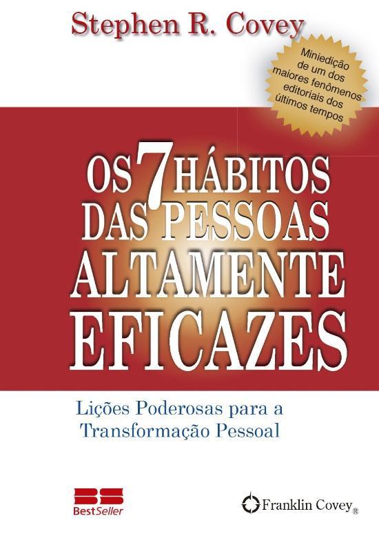 7 HABITOS DAS PESSOAS ALTAMENTE EFICAZES, OS (MINI