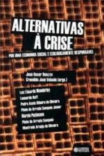 ALTERNATIVAS A CRISE - POR UMA ECONOMIA SOCIAL E E