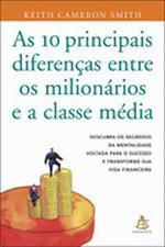 10 PRINCIPAIS DIFERENCAS ENTRE OS MILIONARIOS E A