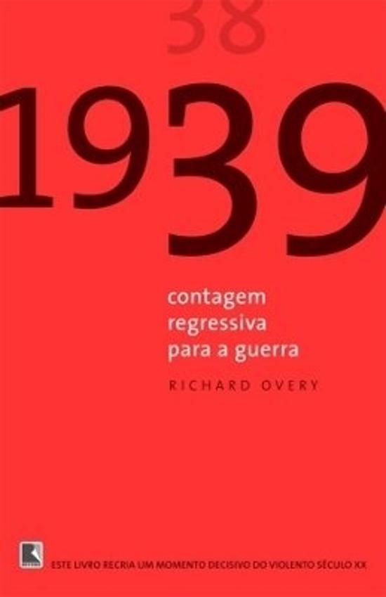 1939 - CONTAGEM REGRESSIVA PARA A GUERRA