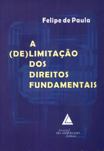 (DE)LIMITACAO DOS DIREITOS FUNDAMENTAIS, A
