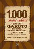 1000 Coisas Inuteis Que Um Garoto Deveria Saber An 1a.ed.   - 2009