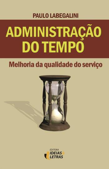 ADMINISTRACAO DO TEMPO - MELHORIA DA QUALIDADE DO