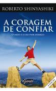 Coragem De Confiar, A - O Medo E O Seu Pior Inimig 1a.ed.   - 2009