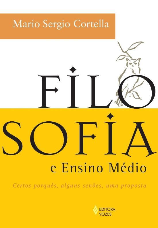 Filosofia E Ensino Medio - Certos Porques, Alguns 1a.ed.   - 2009