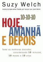 10 - 10 - 10 - HOJE, AMANHA E DEPOIS