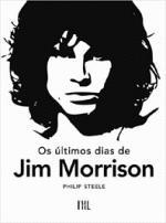 Ultimos Dias De Jim Morrison, Os 1a.ed.   - 2009