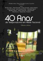 40 ANOS DE TELEJORNALISMO EM REDE NACIONAL