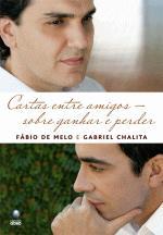 Cartas Entre Amigos - Sobre Ganhar E Perder 1a.ed.   - 2010