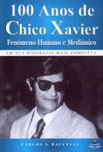100 ANOS DE CHICO XAVIER - FENOMENO HUMANO E MEDIU