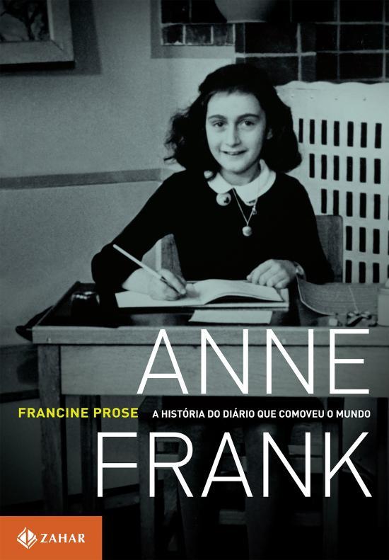 ANNE FRANK - A HISTORIA DO DIARIO QUE COMOVEU O MU
