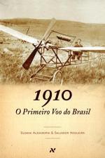 1910 - O PRIMEIRO VOO DO BRASIL
