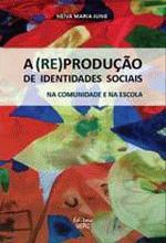 (RE)PRODUCAO DE IDENTIDADES SOCIAIS, A - NA COMUNI