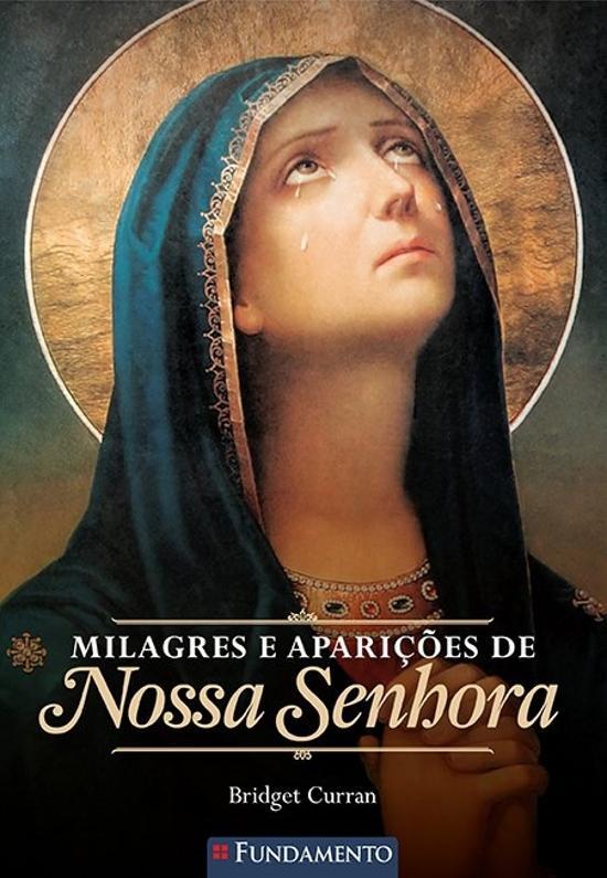 MILAGRES E APARICOES DE NOSSA SENHORA