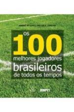 100 MELHORES JOGADORES BRASILEIROS DE TODOS OS TEM