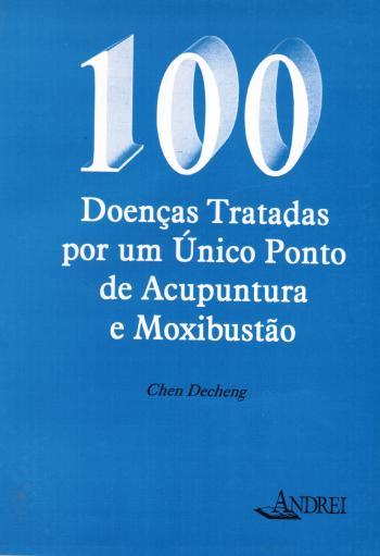 100 DOENCAS TRATADAS POR UM UNICO PONTO DE ACUPUNT