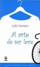 Arte De Ser Leve, A 1a.ed.   - 2010