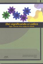(RE) SIGNIFICADO DO LUDICO
